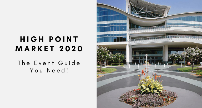 The High Point Market 2020 Event Guide You Need! high point market 2020 The High Point Market 2020 Event Guide You Need! The High Point Market 2020 Event Guide You Need 768x410