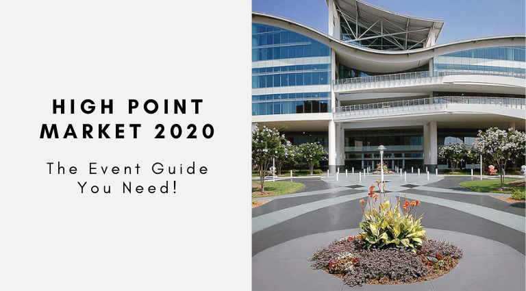 The High Point Market 2020 Event Guide You Need! high point market 2020 The High Point Market 2020 Event Guide You Need! The High Point Market 2020 Event Guide You Need 768x425