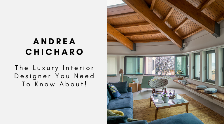 Andrea Chicharo_ The Luxury Interior Designer You Need To Know About! luxury interior designer Andrea Chicharo: The Luxury Interior Designer You Need To Know About! Andrea Chicharo  The Luxury Interior Designer You Need To Know About