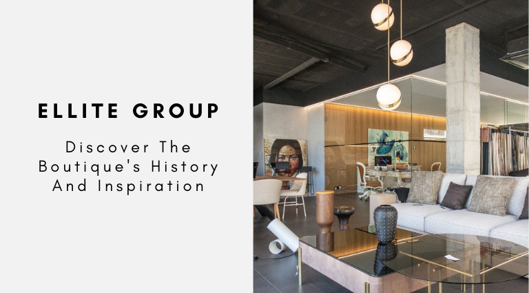 Ellite Group_ Discover The Boutique's History And Inspiration ellite group Ellite Group: Discover The Boutique's History And Inspiration Ellite Group  Discover The Boutiques History And Inspiration