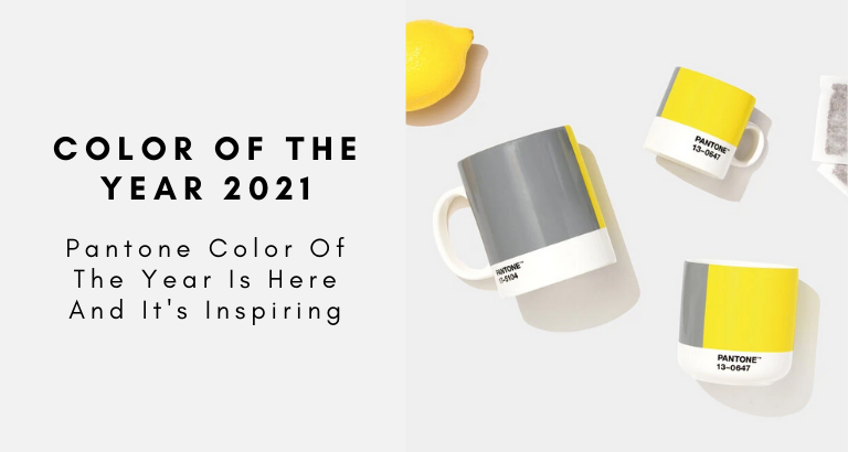 Pantone Color Of The Year 2021_ It's Here And It's Inspiring! pantone color of the year 2021 Pantone Color Of The Year 2021: It's Here And It's Inspiring! Pantone Color Of The Year 2021  Its Here And Its Inspiring 768x410