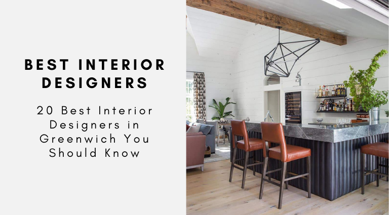 20 Best Interior Designers in Greenwich You Should Know best interior designers in greenwich 20 Best Interior Designers in Greenwich You Should Know 20 Best Interior Designers in Greenwich You Should Know