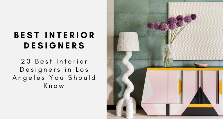 20 Best Interior Designers in Los Angeles You Should Know