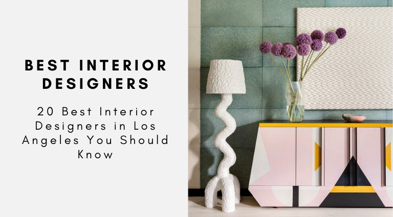 20 Best Interior Designers in Los Angeles You Should Know best interior designers in los angeles 20 Best Interior Designers in Los Angeles You Should Know 20 Best Interior Designers in Los Angeles You Should Know