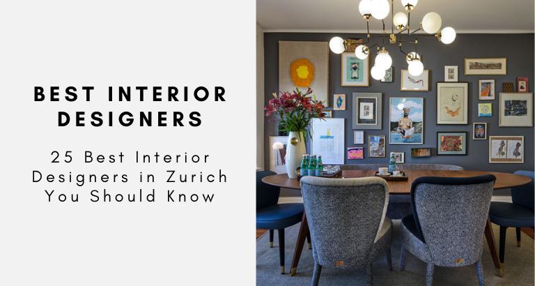 25 Best Interior Designers in Zurich You Should Know best interior designers in zurich 25 Best Interior Designers in Zurich You Should Know 25 Best Interior Designers in Zurich You Should Know 768x410