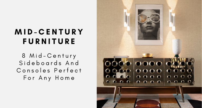 8 Mid-Century Sideboards And Consoles Perfect For Any Home