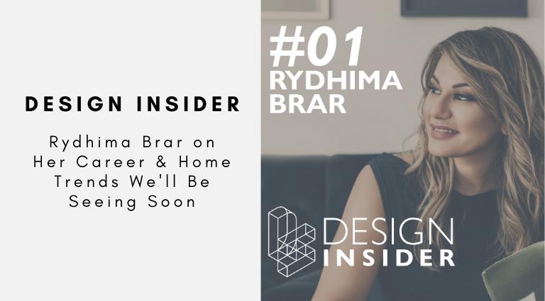 Design Insider_ Rydhima Brar on Her Career & Home Trends We'll Be Seeing Soon