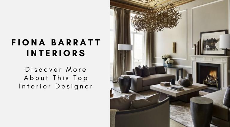Fiona Barratt Interiors_ Discover More About This Top Interior Designer