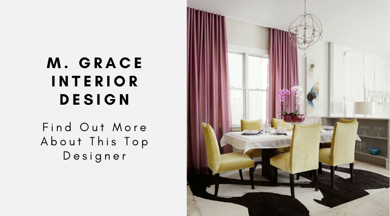 M. Grace Interior Design_ Find Out More About This Top Designer