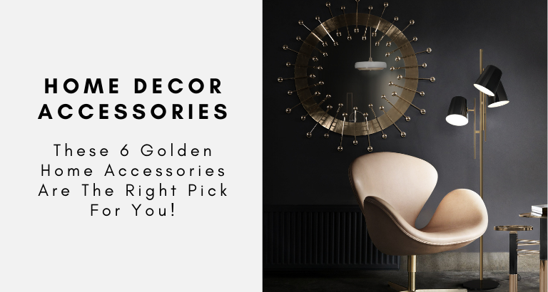 These 6 Golden Home Accessories Are The Right Pick For You!