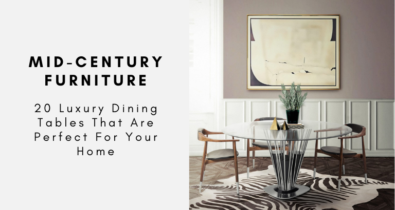 20 Luxury Dining Tables That Are Perfect For Your Home luxury dining tables 20 Luxury Dining Tables That Are Perfect For Your Home 20 Luxury Dining Tables That Are Perfect For Your Home 768x410