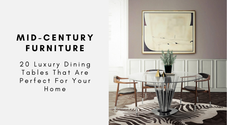 20 Luxury Dining Tables That Are Perfect For Your Home