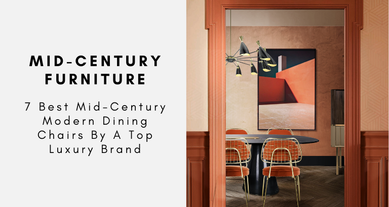 7 Best Mid-Century Modern Dining Chairs By A Top Luxury Brand (1) mid-century modern dining chairs 7 Best Mid-Century Modern Dining Chairs By A Top Luxury Brand 7 Best Mid Century Modern Dining Chairs By A Top Luxury Brand 1 768x410