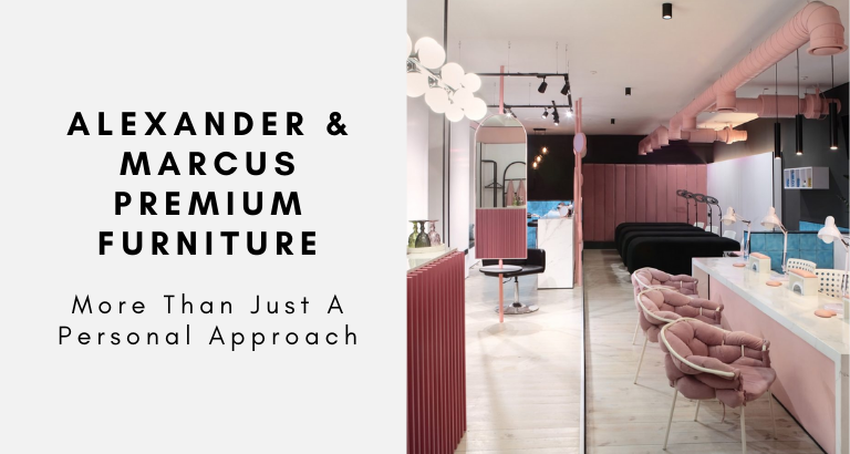 Alexander & Marcus Premium Furniture_ More Than Just A Personal Approach