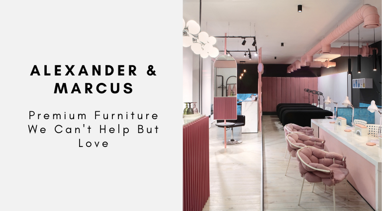 Alexander & Marcus_ Premium Furniture We Can't Help But Love alexander & marcus Alexander & Marcus Premium Furniture: More Than Just A Personal Approach Alexander Marcus  Premium Furniture We Cant Help But Love