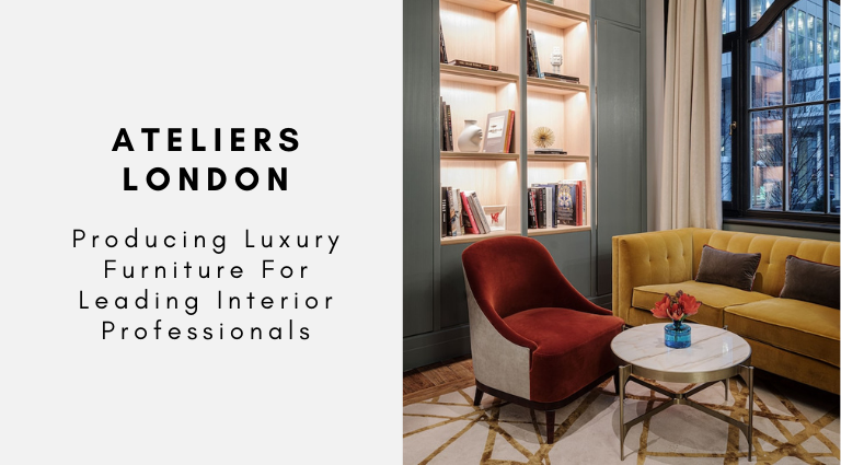 Ateliers London_ Producing Luxury Furniture For Leading Interior Professionals ateliers london Ateliers London: Producing Luxury Furniture For Leading Interior Professionals Ateliers London  Producing Luxury Furniture For Leading Interior Professionals