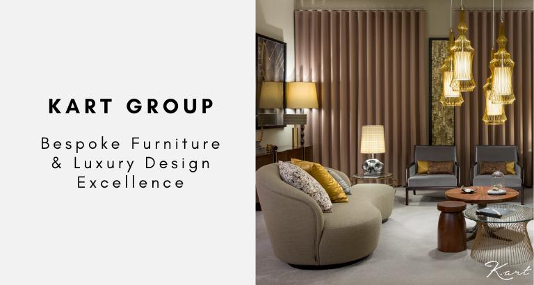 Kart Group_ Bespoke Furniture & Luxury Design Excellence