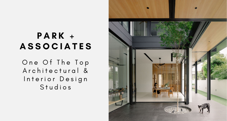 Park + Associates_ One Of The Top Architectural & Interior Design Studios park + associates Park + Associates: One Of The Top Architectural & Interior Design Studios Park Associates  One Of The Top Architectural Interior Design Studios 768x410