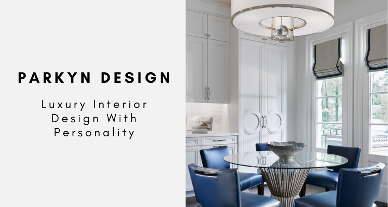 Parkyn Design_ Luxury Interior Design With Personality parkyn design Parkyn Design: Luxury Interior Design With Personality Parkyn Design  Luxury Interior Design With Personality 768x410