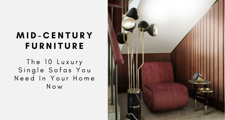 The 10 Luxury Single Sofas You Need In Your Home Now luxury single sofas The 10 Luxury Single Sofas You Need In Your Home Now The 10 Luxury Single Sofas You Need In Your Home Now 768x410