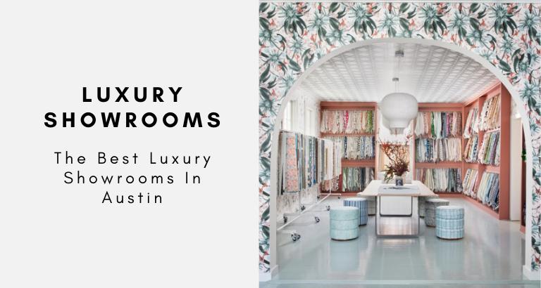 The Best Luxury Showrooms In Austin