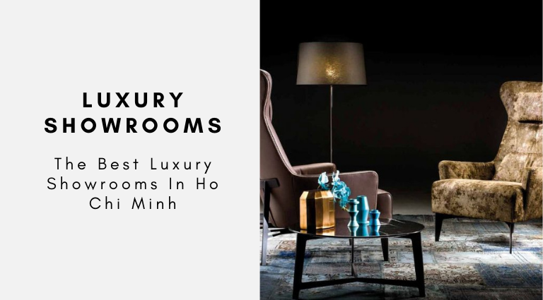 The Best Luxury Showrooms In Ho Chi Minh luxury showrooms in ho chin minh The Best Luxury Showrooms In Ho Chi Minh The Best Luxury Showrooms In Ho Chi Minh