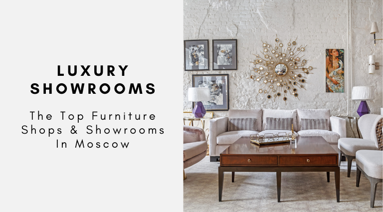 The Top Furniture Shops & Showrooms In Moscow showrooms in moscow The Top Furniture Shops & Showrooms In Moscow The Top Furniture Shops Showrooms In Moscow