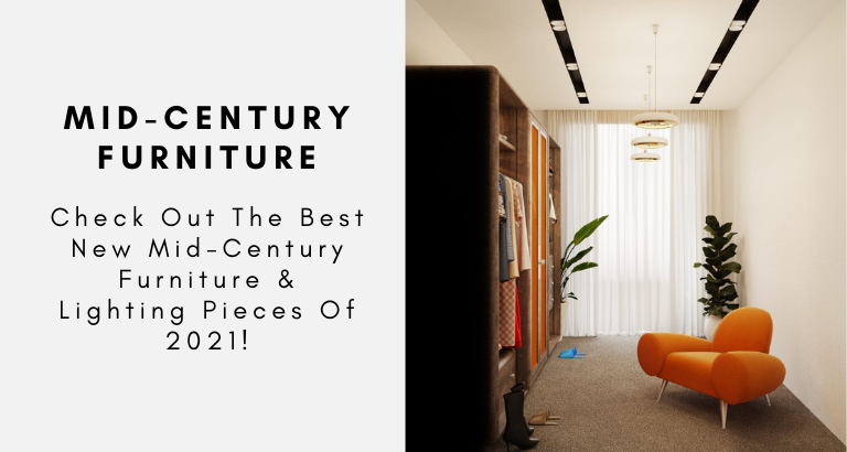 Check Out The Best New Mid-Century Furniture & Lighting Pieces Of 2021!
