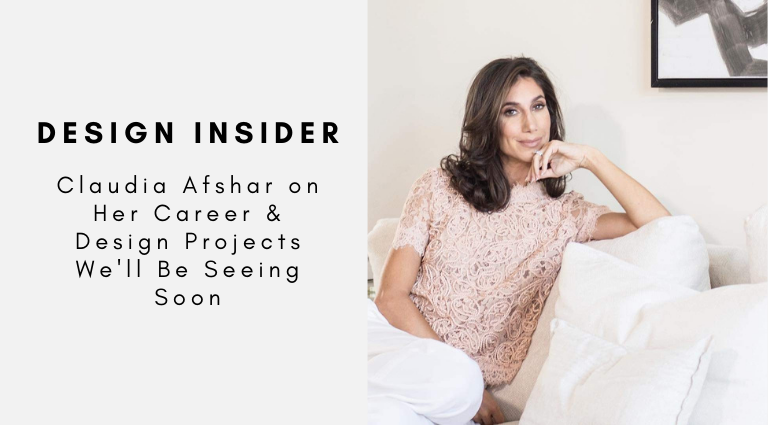 Design Insider_ Claudia Afshar on Her Career & Design Projects We'll Be Seeing Soon claudia afshar Design Insider: Claudia Afshar on Her Career & Design Projects We'll Be Seeing Soon Design Insider  Claudia Afshar on Her Career Design Projects Well Be Seeing Soon