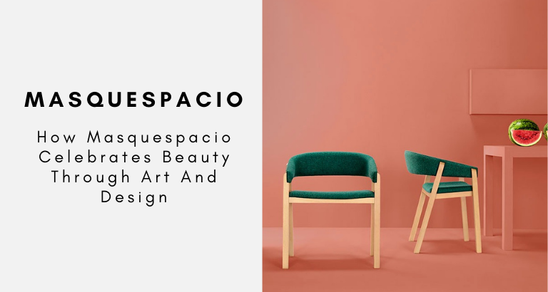 How Masquespacio Celebrates Beauty Through Art And Design