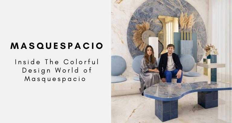 Inside The Colorful Design World of Masquespacio masquespacio Inside The Colorful Design World of Masquespacio Inside The Colorful Design World of Masquespacio  768x410