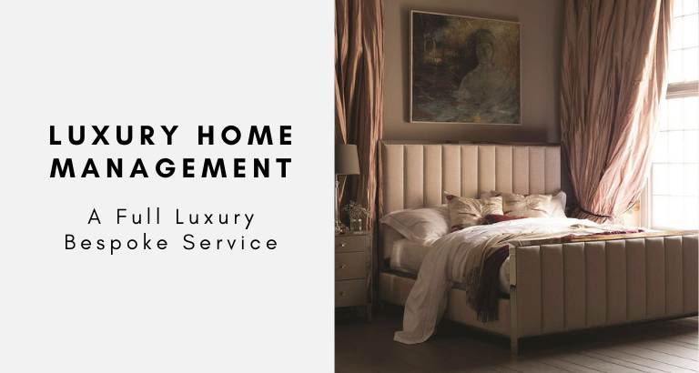 Luxury Home Management_ A Full Luxury Bespoke Service luxury home management Luxury Home Management: A Full Luxury Bespoke Service Luxury Home Management  A Full Luxury Bespoke Service 768x410
