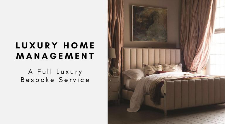 Luxury Home Management_ A Full Luxury Bespoke Service luxury home management Luxury Home Management: A Full Luxury Bespoke Service Luxury Home Management  A Full Luxury Bespoke Service