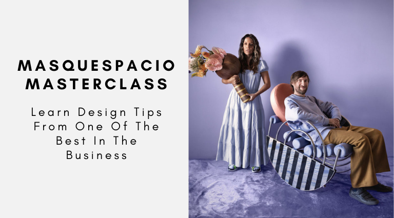 Masquespacio Masterclass_ Learn Design Tips From One Of The Best In The Business masquespacio Masquespacio Masterclass: Learn Design Tips From One Of The Best In The Business Masquespacio Masterclass  Learn Design Tips From One Of The Best In The Business