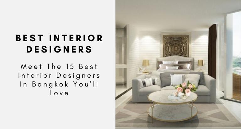 Meet The 15 Best Interior Designers In Bangkok You'll Love best interior designers in bangkok Meet The 15 Best Interior Designers In Bangkok You'll Love Meet The 15 Best Interior Designers In Bangkok Youll Love 768x410