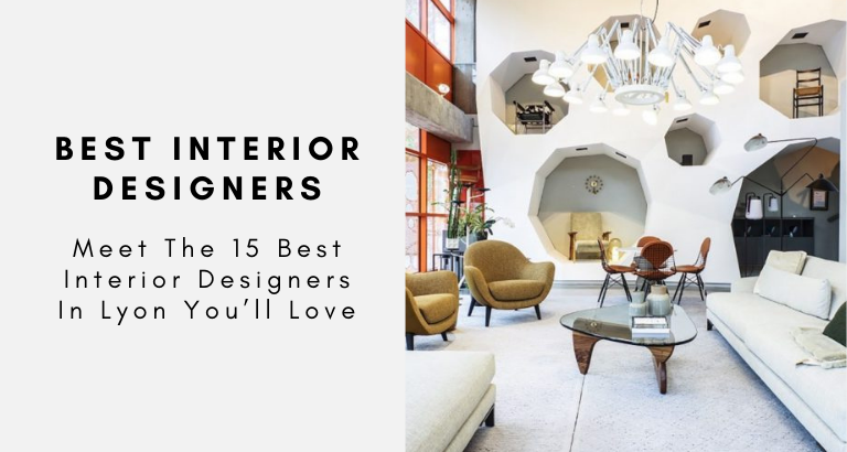 Meet The 15 Best Interior Designers In Lyon You'll Love