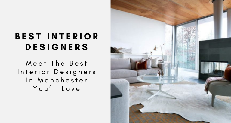 Meet The Best Interior Designers In Manchester You'll Love