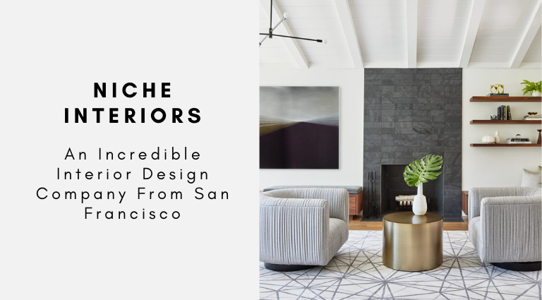 NIche Interiors_ An Incredible Interior Design Company From San Francisco niche interiors Niche Interiors: An Incredible Interior Design Company From San Francisco NIche Interiors  An Incredible Interior Design Company From San Francisco