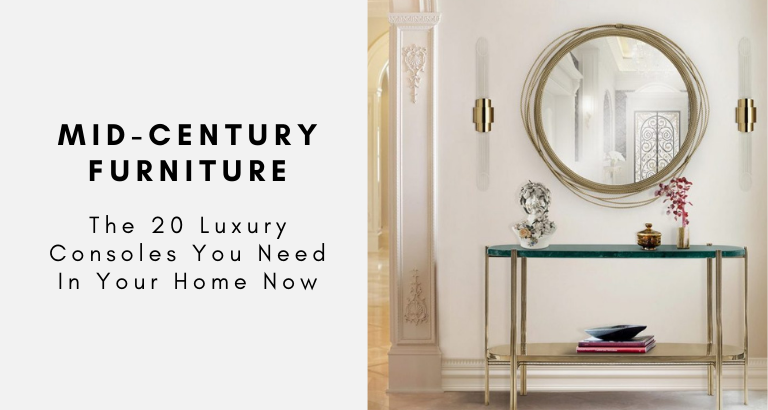 The 20 Luxury Consoles You Need In Your Home Now