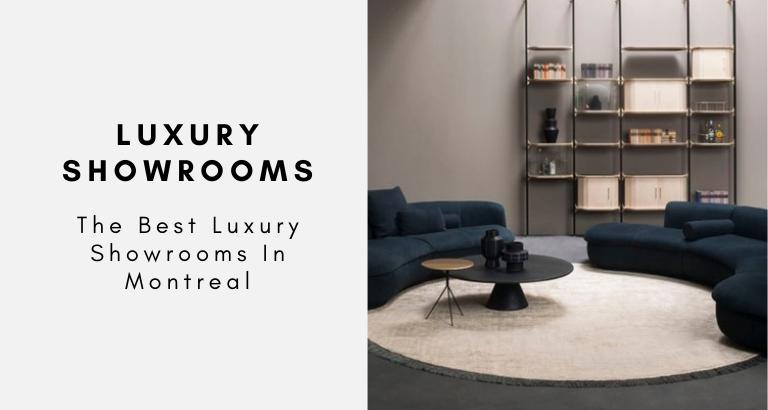 The Best Luxury Showrooms In Montreal