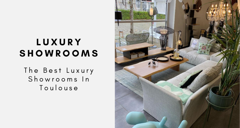 best luxury showrooms in toulouse The Best Luxury Showrooms In Toulouse The Best Luxury Showrooms In Toulouse 768x410