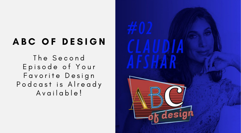 The Second Episode of Your Favorite Design Podcast is Already Available! Discover All The Details About Claudia Afshar's ABCs! design podcast The Second Episode of Your Favorite Design Podcast is Already Available! Discover All The Details About Claudia Afshar's ABCs! The Second Episode of Your Favorite Design Podcast is Already Available Discover All The Details About Claudia Afshars ABCs