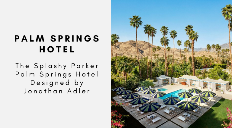 The Splashy Parker Palm Springs Hotel Designed by Jonathan Adler jonathan adler The Splashy Parker Palm Springs Hotel Designed by Jonathan Adler The Splashy Parker Palm Springs Hotel Designed by Jonathan Adler
