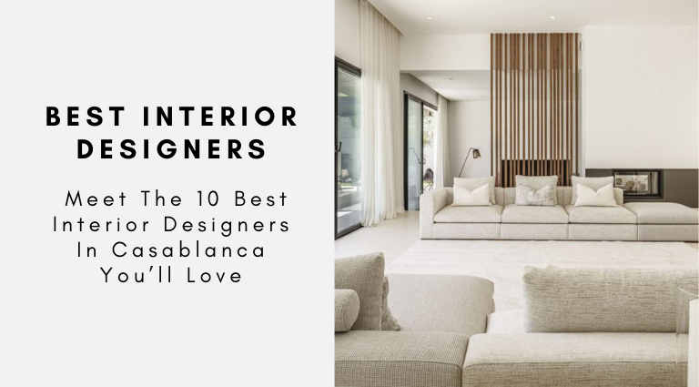 best interior designers in casablanca Meet The 10 Best Interior Designers In Casablanca You'll Love Meet The 10 Best Interior Designers In Casablanca Youll Love