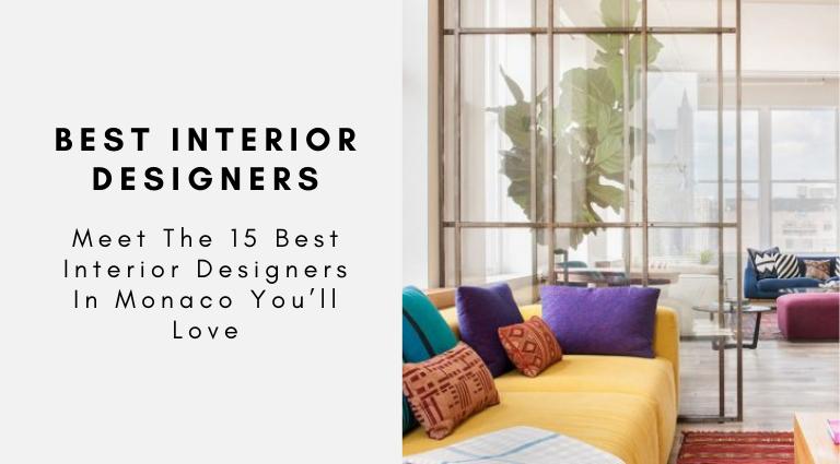 Meet The 15 Best Interior Designers In Monaco You'll Love