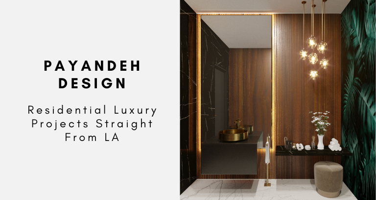 Payandeh Design_ Residential Luxury Projects Straight From LA payandeh design Payandeh Design: Residential Luxury Projects Straight From LA Payandeh Design  Residential Luxury Projects Straight From LA 768x410