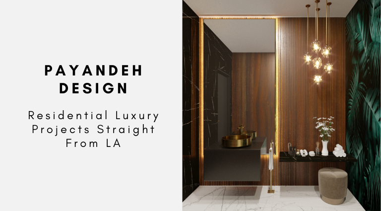 Payandeh Design_ Residential Luxury Projects Straight From LA