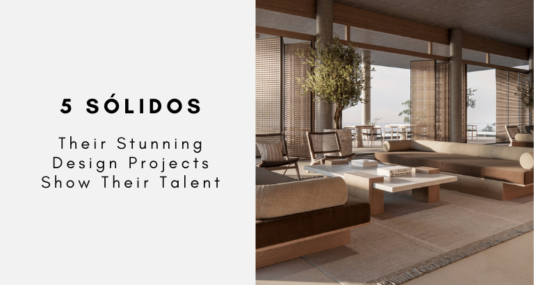 5 Sólidos Their Stunning Design Projects Show Their Talent 5 sólidos 5 Sólidos: Their Stunning Design Projects Show Their Talent 5 Solidos Their Stunning Design Projects Show Their Talent 768x410