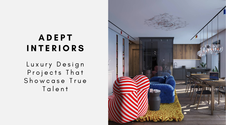 Adept Interiors Luxury Design Projects That Showcase True Talent adept interiors Adept Interiors: Luxury Design Projects That Showcase True Talent Adept Interiors Luxury Design Projects That Showcase True Talent