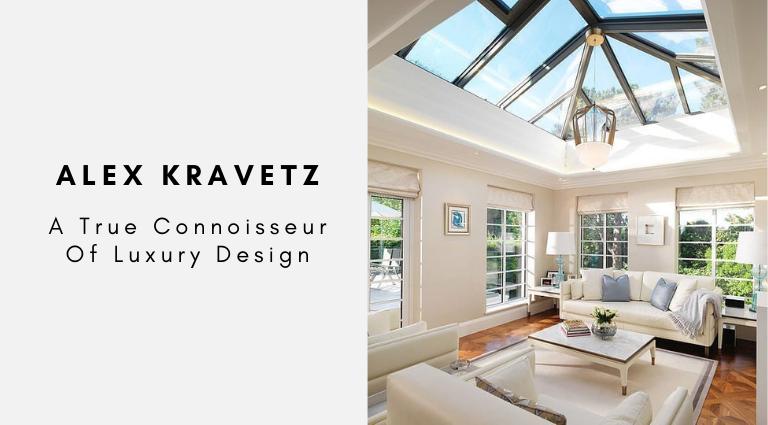 Alex Kravetz A True Connoisseur Of Luxury Design (1) alex kravetz Alex Kravetz: A True Connoisseur Of Luxury Design Alex Kravetz A True Connoisseur Of Luxury Design 1
